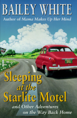 Image for Sleeping At the Starlite Motel and Other Adventures On the Way Back Home