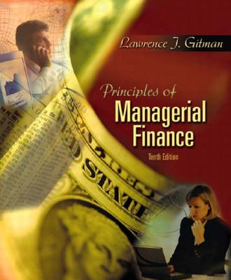 Principles of Managerial Finance (10th Edition), Gitman, Lawrence J.