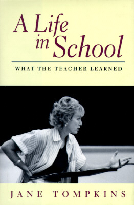Image for A Life in School: What the Teacher Learned