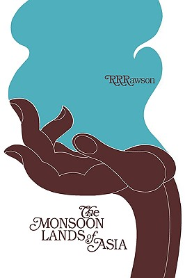 The Monsoon Lands of Asia, Rawson, R.R.