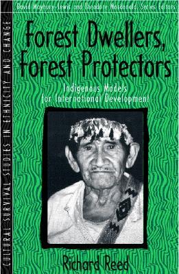 Image for Forest Dwellers, Forest Protectors: Indigenous Models for International Development