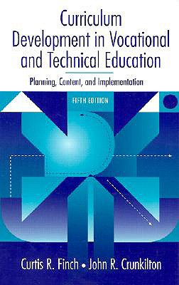 Image for Curriculum Development in Vocational and Technical Education: Planning, Content, and Implementation (5th Edition)