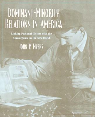 Image for Dominant-Minority Relations in America: Linking Personal History with the Convergence in the New World