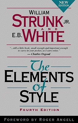 The Elements of Style, Fourth Edition, William Strunk Jr., E.B. White, Roger Angell