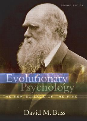 Evolutionary Psychology: The New Science of the Mind (2nd Edition), Buss, David