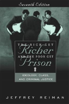 Image for The Rich Get Richer and the Poor Get Prison: Ideology, Class, and Criminal Justice, Seventh Edition