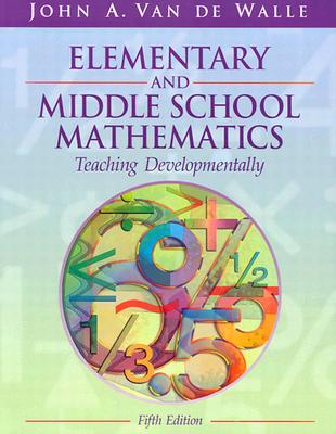 Image for Elementary and Middle School Mathematics: Teaching Developmentally, Fifth Edition