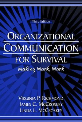 Image for Organizational Communication for Survival: Making Work, Work