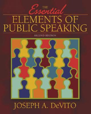 Essential Elements of Public Speaking, The (2nd Edition), DeVito, Joseph A.