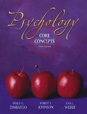 Psychology: Core Concepts 5th Edition, Zimbardo, Philip G.;Weber, Ann L.;Johnson, Robert L.;Weber, Anne L.
