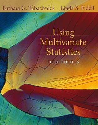 Using Multivariate Statistics (5th Edition), Tabachnick, Barbara G.; Linda S. Fidell