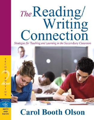 Image for The Reading/Writing Connection: Strategies for Teaching and Learning in the Secondary Classroom, 2nd Edition