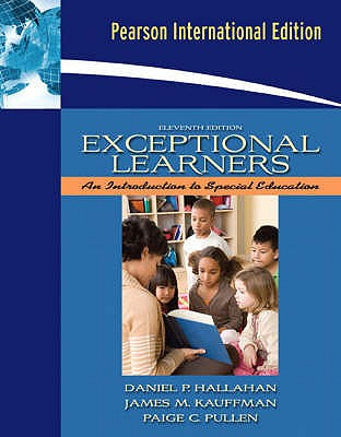 Exceptional Learners: Introduction to Special Education 11th Edition Low Cost Soft Cover IE Edition, Daniel P. Hallahan (Author), James M. Kauffman (Author), Paige C. Pullen (Author)