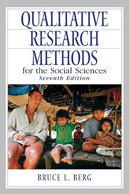 Qualitative Research Methods for the Social Sciences (7th Edition), Berg, Bruce L.
