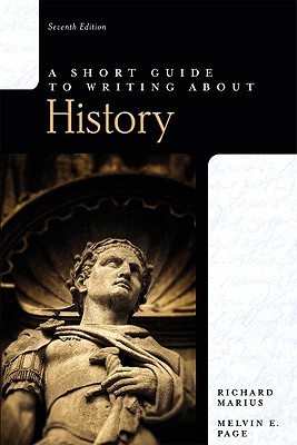 Short Guide to Writing about History, A (7th Edition), Marius, Richard A.; Page, Mel