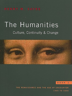 Humanities The: Culture, Continuity, and Change, Book 3, Henry M. Sayre (Author)