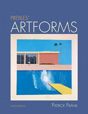 Image for Prebles' Artforms: An Introduction to the Visual Arts, 10th Edition