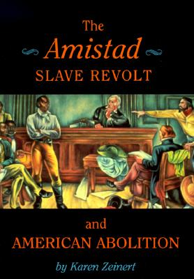 Image for The Amistad Slave Revolt and American Abolition