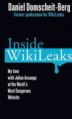 Image for Inside Wikileaks: My Time with Julian Assange at the World's Most Dangerous Webs