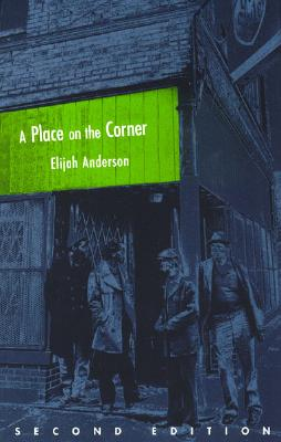 A Place on the Corner, Second Edition (Fieldwork Encounters and Discoveries), Anderson, Elijah