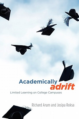 Image for Academically Adrift: Limited Learning on College Campuses