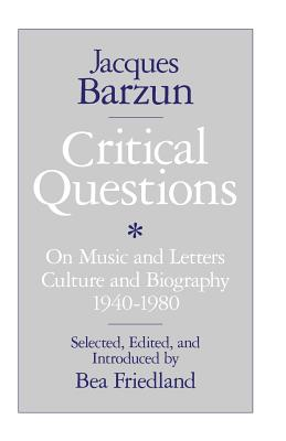 Image for Critical Questions On Music and Letters Culture and Biography 1940-1980