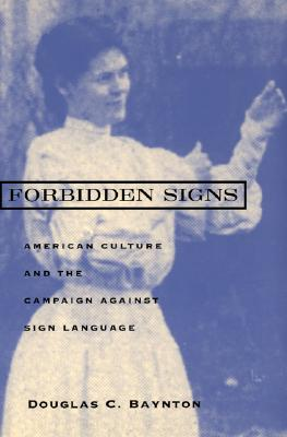 Image for Forbidden Signs: American Culture and the Campaign against Sign Language