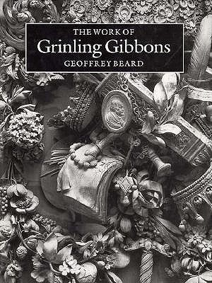 Image for The Work of Grinling Gibbons