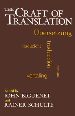 Image for The Craft of Translation (Chicago Guides to Writing, Editing, and Publishing)