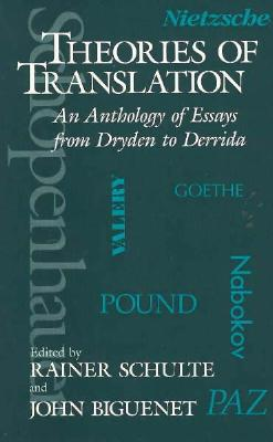 Image for Theories of Translation: An Anthology of Essays from Dryden to Derrida