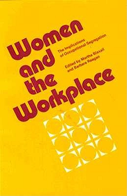 Image for Women and the Work Place: The Implications of Occupational Segregation