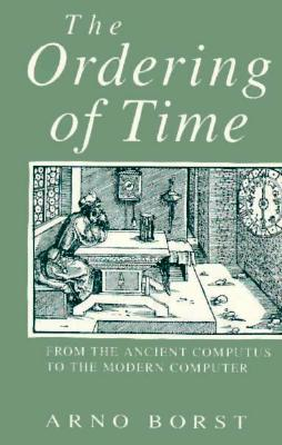 Image for The Ordering of Time: From the Ancient Computus to the Modern Computer