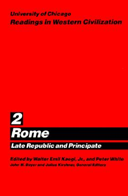 002: University of Chicago Readings in Western Civilization, Volume 2: Rome: Late Republic and Principate