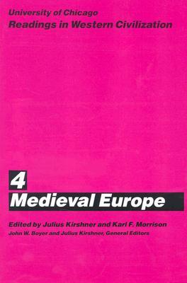 Medieval Europe (Readings in Western Civilization Book 4), Boyer, John;Kirshner, Julius; Morrison, Karl F.