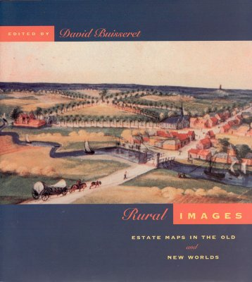 Image for Rural Images: Estate Maps in the Old and New Worlds (The Kenneth Nebenzahl Jr. Lectures in the History of Cartography)
