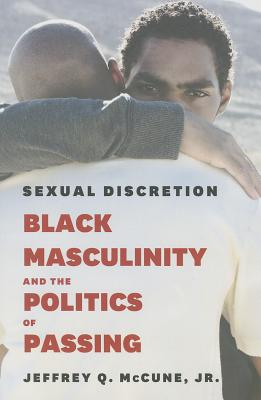 Image for Sexual Discretion: Black Masculinity and the Politics of Passing