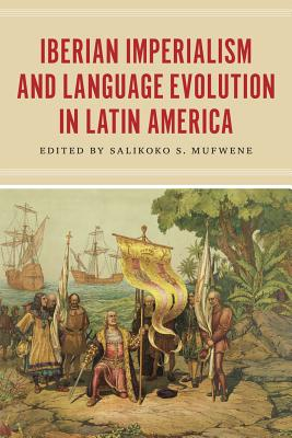 Image for Iberian Imperialism and Language Evolution in Latin America