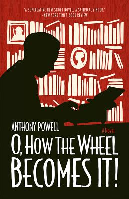 Image for O, How the Wheel Becomes It!: A Novel