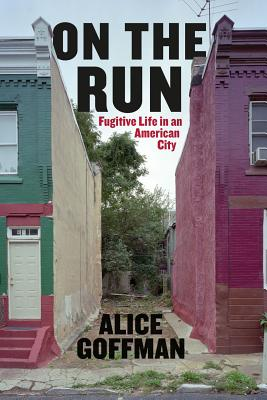 Image for On the Run: Fugitive Life in an American City (Fieldwork Encounters and Discoveries)