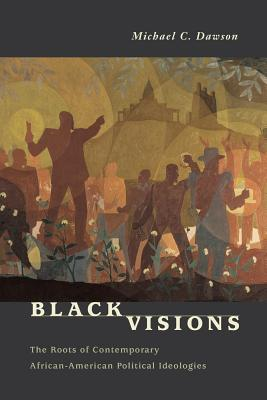 Image for Black Visions: The Roots of Contemporary African-American Political Ideologies