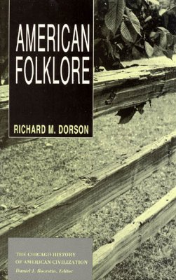 American Folklore (The Chicago History of American Civilization), Dorson, Richard M.