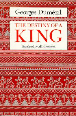 The Destiny of a King (Midway Reprint Series), Dum�zil, Georges