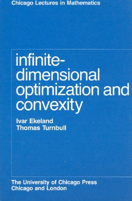 Image for Infinite-Dimensional Optimization and Convexity (Chicago Lectures in Mathematics)