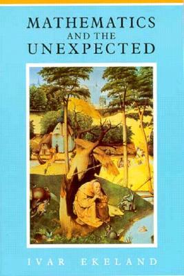 Mathematics and the Unexpected, Ekeland, Ivar