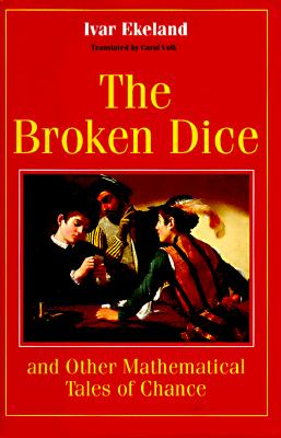 Image for BROKEN DICE, THE AND OTHER MATHEMATICAL TALES OF CHANCE