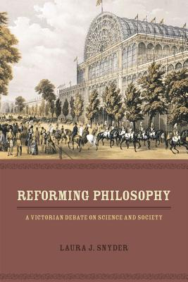 Image for Reforming Philosophy: A Victorian Debate on Science and Society