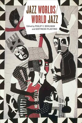 Image for Jazz Worlds/World Jazz (Chicago Studies in Ethnomusicology)