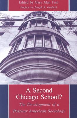 A Second Chicago School?: The Development of a Postwar American Sociology