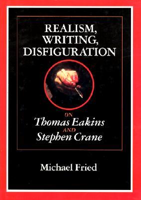 Image for Realism  Writing  Disfiguration: On Thomas Eakins And Stephen Crane