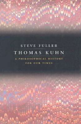 Image for Thomas Kuhn: A Philosophical History for Our Times